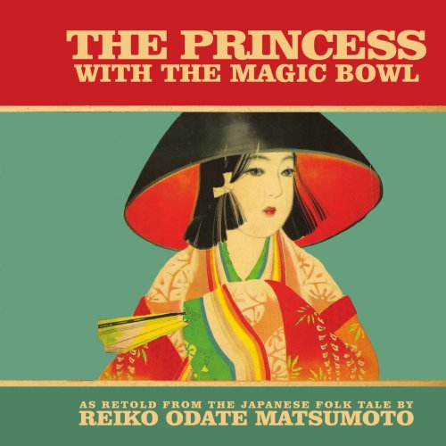 9781438912257: The Princess with the Magic Bowl: As retold from the Japanese folk tale by