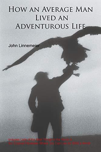 9781438912806: How an Average Man Lived an Adventurous Life