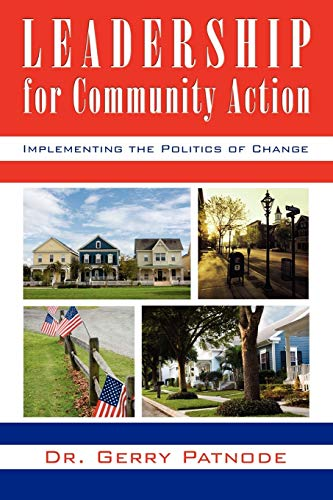 Leadership for Community Action: Implementing the Politics of Change: Dr. Gerry Patnode