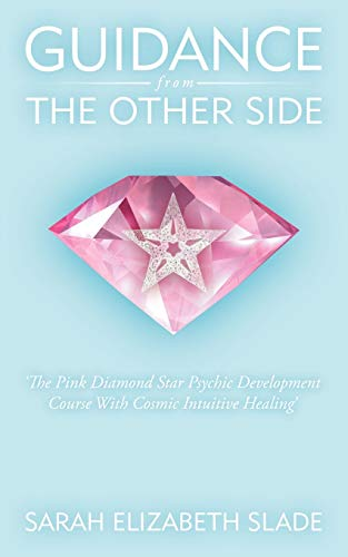 9781438913797: Guidance From The Other Side: 'The Pink Diamond Star Psychic Development Course With Cosmic Intuitive Healing'