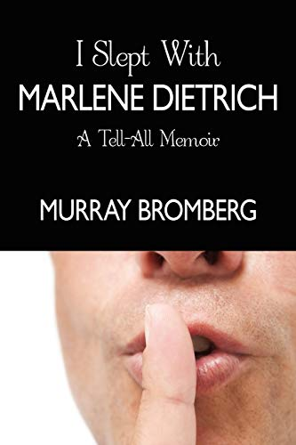 9781438914329: I Slept With Marlene Dietrich: A Tell-All Memoir