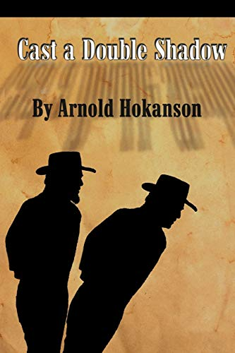 Cast a Double Shadow: Arnold Hokanson