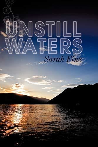Unstill Waters: Sarah Fine