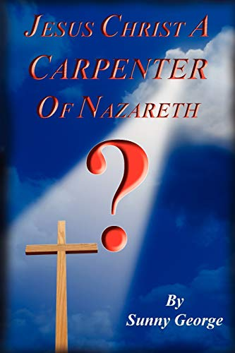 9781438914473: Jesus Christ A Carpenter of Nazareth?