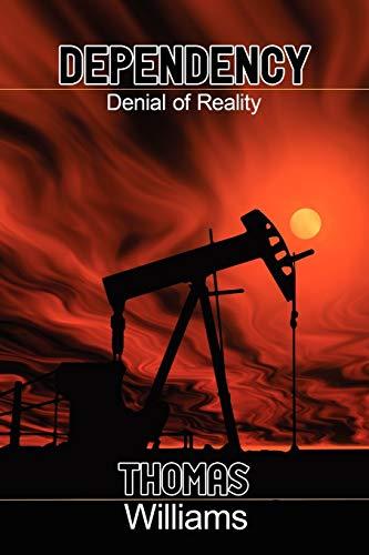 Dependecy Denial of Reality: Thomas Williams