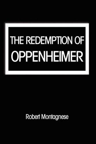 The Redemption of Oppenheimer: Robert Montagnese