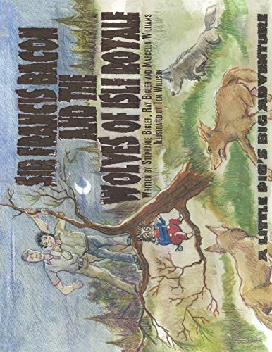9781438915241: Sir Francis Bacon and the Wolves of Isle Royale: A Little Pig's Big Adventure