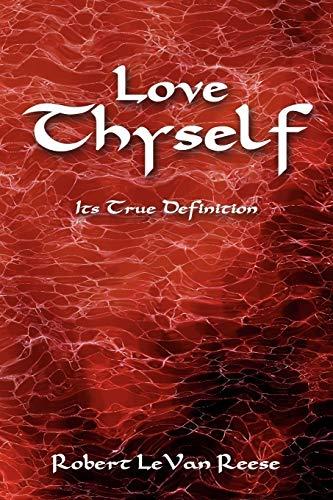 9781438916354: Love Thyself: Its True Definition