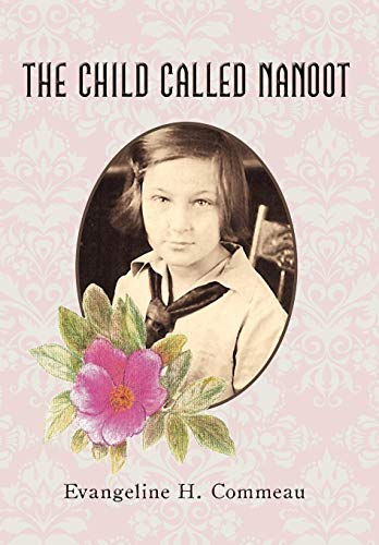 The Child Called Nanoot: Evangeline H. Commeau