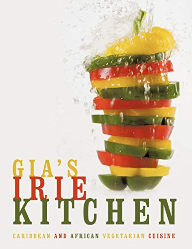 9781438917924: Gia's Irie Kitchen: Caribbean and African Vegetarian Cuisine