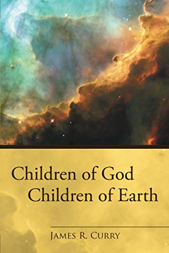 Children of God Children of Earth 9781438918464 Book by Curry, James R.