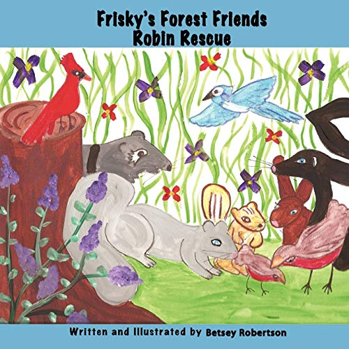 9781438919065: Frisky's Forest Friends: Robin Rescue