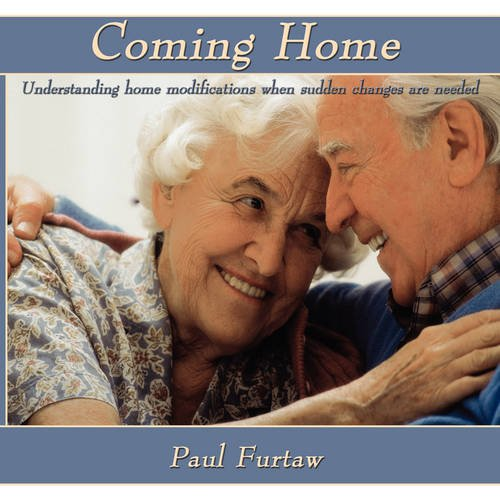 9781438919997: Coming Home: understanding home modifications when sudden changes are needed.