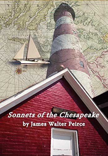 Sonnets of the Chesapeake: James Walter Peirce