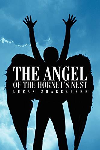 The Angel of the Hornets Nest: Lucas Shakespere