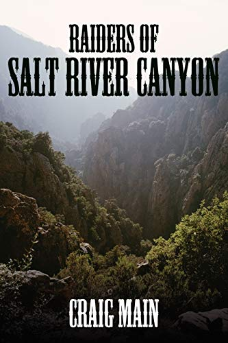 Raiders of Salt River Canyon: Main, Craig