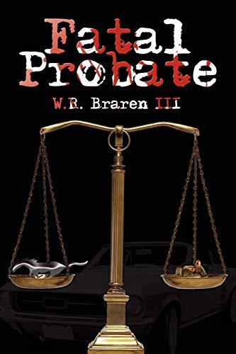 Fatal Probate: W.R.Braren III