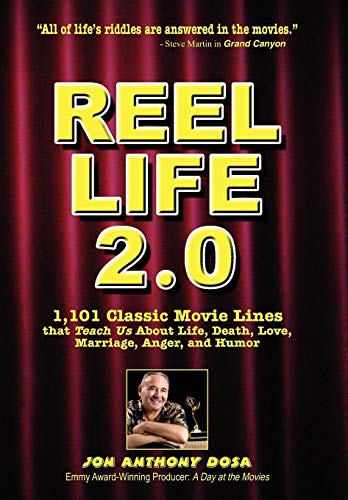 9781438922324: Reel Life 2.0: 1,101 Movie Lines That Teach Us about Life, Death, Love, Marriage, Anger and Humor