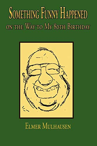 9781438922881: Something Funny Happened: on the Way to My 80th Birthday
