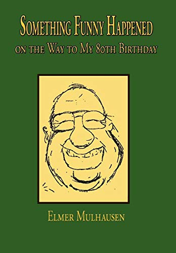 9781438922898: Something Funny Happened: on the Way to My 80th Birthday