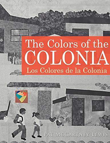 The Colors of the Colonia: Los Colores de La Colonia: Pat McCartney Lewis