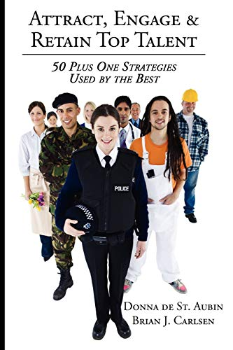 9781438924090: Attract, Engage & Retain Top Talent: 50 Plus One Strategies Used by the Best