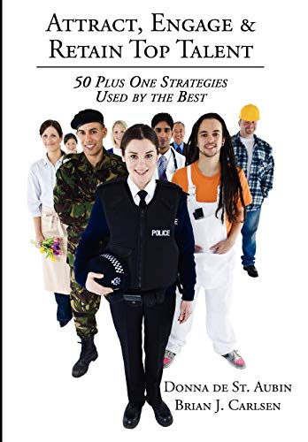 9781438924106: Attract, Engage & Retain Top Talent: 50 Plus One Strategies Used by the Best