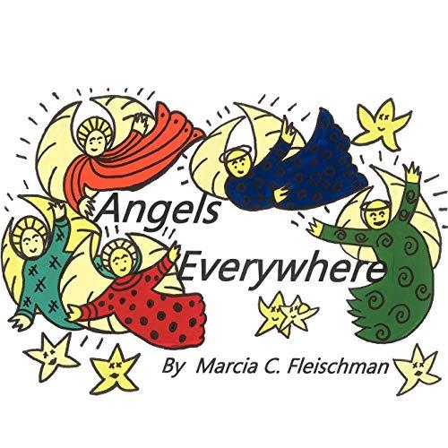 Angels Everywhere: Fleischman, Marcia C.