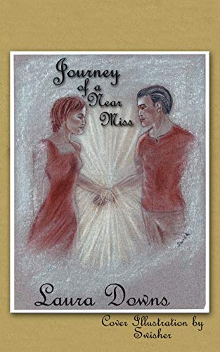 Journey of a Near Miss: Downs, Laura