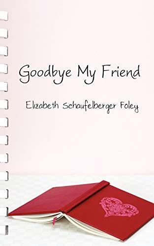 9781438926513: Goodbye My Friend