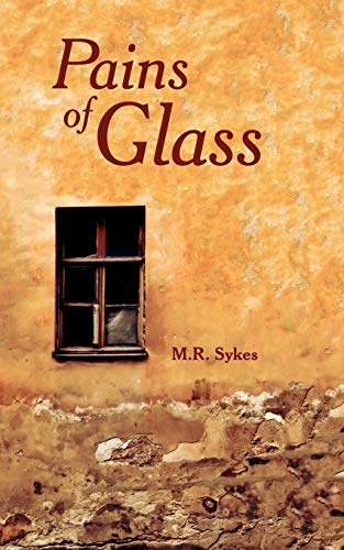 Pains of Glass: Sykes, Martin