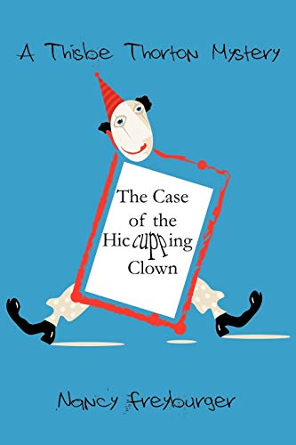 The Case of the Hiccuping Clown: Nancy Freyburger