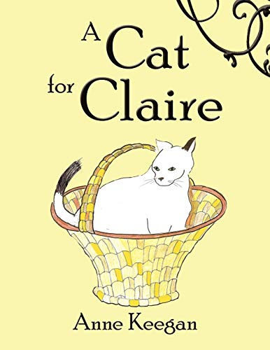 A Cat for Claire: Anne Keegan Aronson