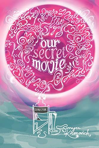 Our Secret Movie: Knezovich, Sonya