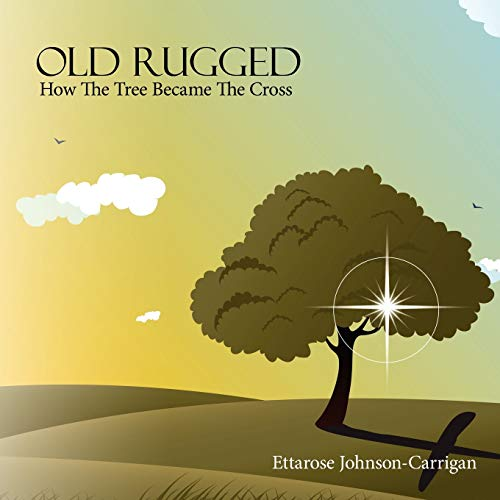 9781438927817: Old Rugged:: How The Tree Became The Cross