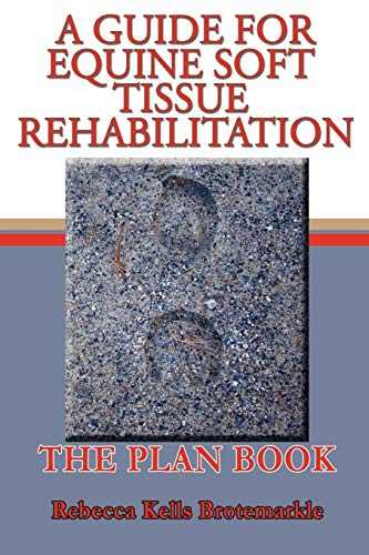 9781438928111: A Guide for Equine Soft Tissue Rehabilitation: The Plan Book
