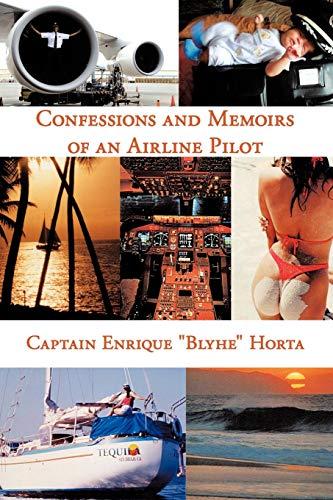 Confessions and Memoirs of an Airline Pilot: Captain Enrique Blyhe