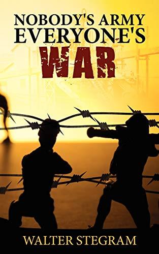 9781438930244: Nobody's Army, Everyone's War