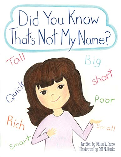Did You Know Thats Not My Name?: Diana T. Durso