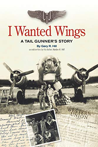 9781438932552: I Wanted Wings: A Tail Gunner's Story
