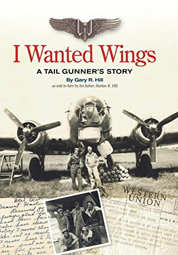 9781438932569: I Wanted Wings: A Tail Gunner's Story