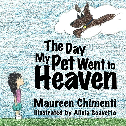 The Day My Pet Went to Heaven: Maureen Chimenti