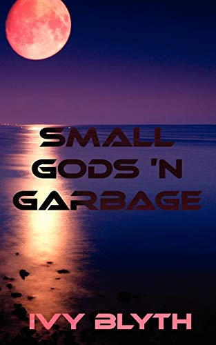 Small Gods N Garbage: Ivy Blyth