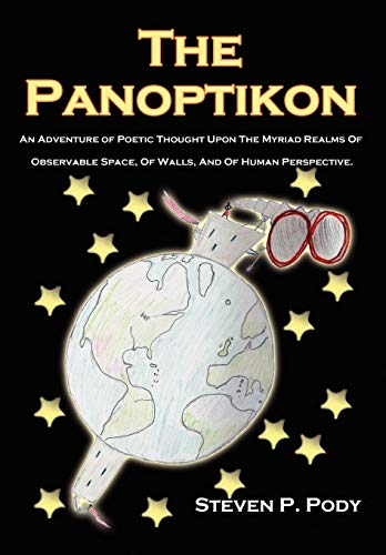 9781438932996: The Panoptikon: An Adventure of Poetic Thought Upon The Myriad Realms Of Observable Space, Of Walls, And Of Human Perspective.