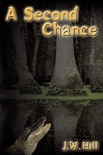 A Second Chance: J. W. Hill