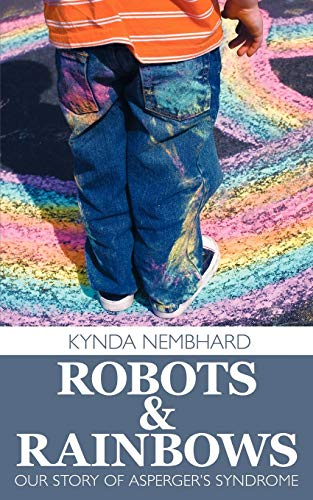 9781438933740: Robots & Rainbows: Our Story of Asperger's Syndrome