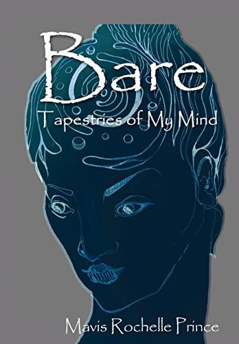Bare: Tapestries of My Mind: Mavis Rochelle Prince