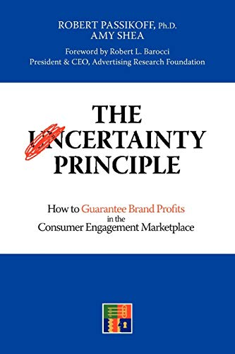 9781438935423: The Certainty Principle: How to Guarantee Brand Profits in the Consumer Engagement Marketplace