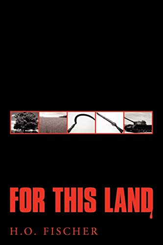 For This Land: H. O. Fischer