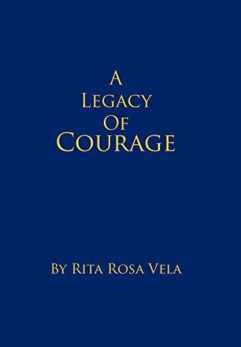 A Legacy of Courage: Rita Rosa Vela